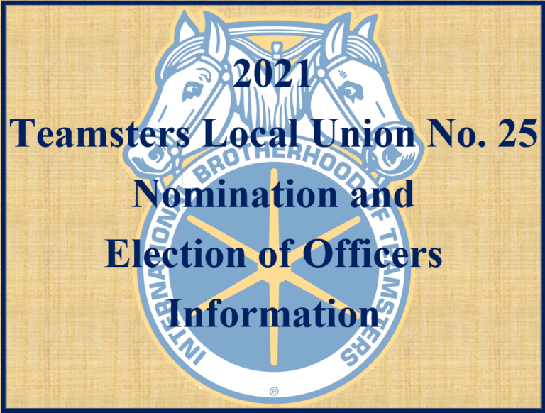 2021 Teamsters Local Union No. 25 Nomination and Election of Officers Information